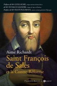 Aimé Richardt - François de Sales et la Contre Reforme.
