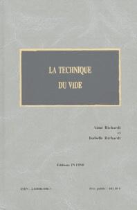 Aimé Richardt et Isabelle Richardt - La technique du vide.