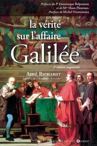 Aimé Richardt - La vérité sur l'affaire Galilée.
