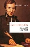 Aimé Richardt - Lamennais, le révolté.