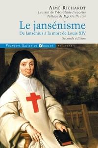 Aimé Richardt - Le jansénisme - De Jansénius à la mort de Louis XIV.