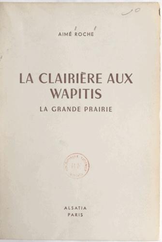 La clairière aux wapitis. La grande prairie