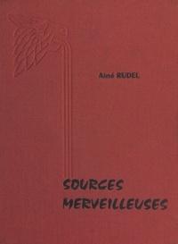 Aimé Rudel et  Bachelet - Sources merveilleuses d'Auvergne et du Bourbonnais.