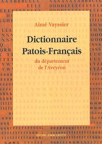 Aimé Vayssier - Dictionnaire patois-français du département de l'Aveyron.