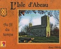Aimé Vidal - L'Isle d'Abeau au fil du temps.