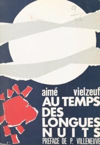 Aimé Vielzeuf et Gérard Moschini - Au temps des longues nuits.