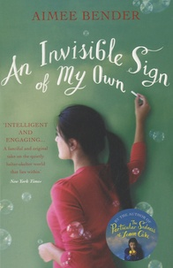 Aimee Bender - An Invisible Sign of my Own.
