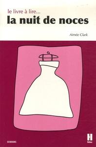 Aimée Clark - Le livre à lire la nuit de noces.