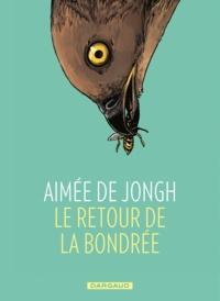 Aimée de Jongh - Le retour de la Bondrée.