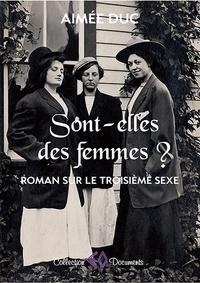 Aimée Duc - Sont-elles des femmes ? - Roman sur le troisième sexe.