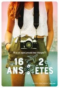 Aimee Friedman - 16ans, 2étés.