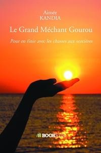 Aimée Kandia - Le Grand Méchant Gourou.