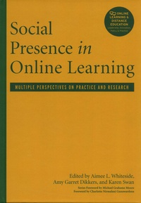 Aimee-L Whiteside et Amy Garret Dikkers - Social Presence in Online Learning - Multiple Perspectives on Practice and Research.