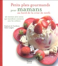 Aimée Langrée et Stéphanie de Turckheim - Petits plats gourmands pour mamans au bord de la crise de nerfs - 50 recettes zéro stress qui marchent vraiment avec les enfants.