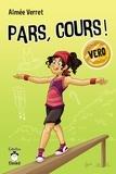 Aimée Verret - Pars, cours !  : Pars, cours ! Vero.