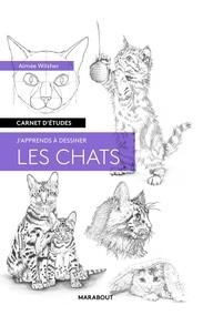 Aimée Wilsher - J'apprends à dessiner les chats.
