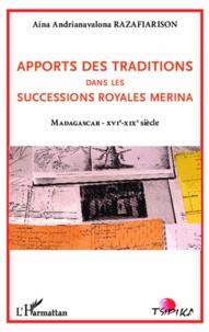 Apports des traditions dans les successions royales Merina - Madagascar XVIe-XIXe siècle.pdf