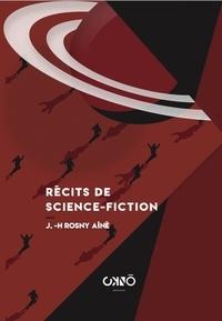 Aîné J-H Rosny - Récits de Science-Fiction.