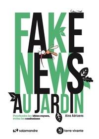 Aino Adriaens - Fake news au jardin - Pourfendre les idées reçues, éviter les confusions.