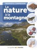 Aino Adriaens et Robert Bolognesi - La nature à la montagne - Observer & comprendre.
