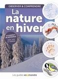 Aino Adriaens et Robert Bolognesi - La nature en hiver - Observer & comprendre.