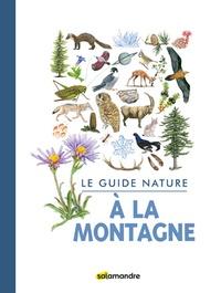 Aino Adriaens et Robert Bolognesi - Le guide nature à la montagne.