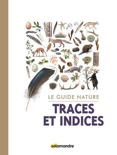 Aino Adriaens et Mirko d' Inverno - Le guide nature les traces et indices.
