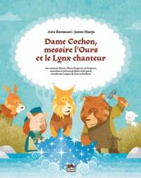 Aira Savisaari et Janne Harjus - Dame Cochon, messire l'Ours et le Lynx chanteur.