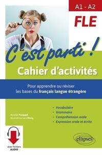 FLE A1-A2 Cest parti! - Cahier dactivités, pour apprendre ou réviser les bases du français langue étrangère.pdf