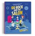 Airnadette et Mélanie Bayart - Du rock dans ton salon - La comédie musicale rock et drôle à jouer en playback !. 1 CD audio