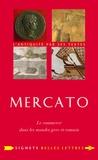 Airton Pollini et Pedro Paulo Abreu Funari - Mercato - Le commerce dans les mondes grec et romain.