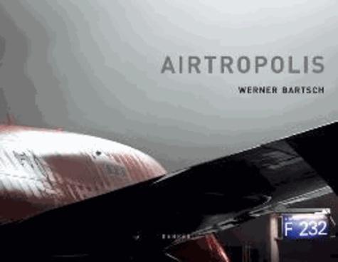 Airtropolis - Werner Bartsch.