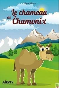 Hervé Mineur - Le chameau de Chamonix.
