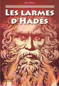 Eric Callens - Les larmes d'Hadès.
