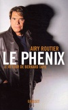Airy Routier - Le Phénix - Le retour de Bernard Tapie.