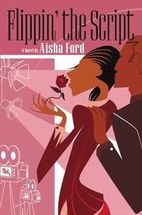 Aisha Ford - Flippin' the Script.