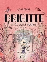 Aisha Franz - Brigitte et la perle cachée.