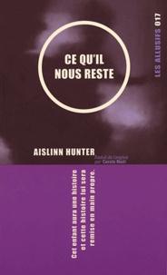 Aislinn Hunter - Ce qu'il nous reste.