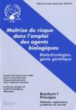 AISS - Maîtrise du risque dans l'emploi des agents biologiques - Biotechnologies, génie génétique Brochure 1, Principes.