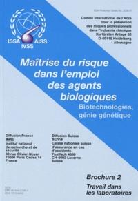 AISS - Maîtrise du risque dans l'emploi des agents biologiques - Biotechnologies, génie génétique Brochure 2, Travail dans les laboratoires.