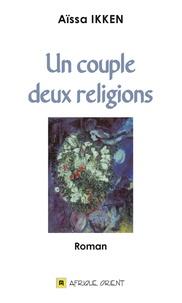 Aïssa Ikken - Un couple, deux religions.