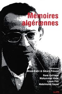 Aïssa Kadri et Gérard Prévost - Mémoires algériennes.