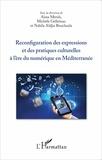 Aïssa Merah et Michèle Gellereau - Reconfiguration des expressions et des pratiques culturelles à l'ère du numérique en Méditerranée.