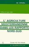 Ait Amara - L'agriculture mediterraneenne dans les rapports nord/sud.