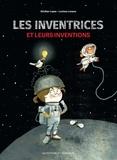 Aitziber Lopez et Luciano Lozano - Les inventrices et leurs inventions.