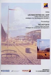 AIVP - Villes et ports intérieurs, stratégies d'un développement durable.