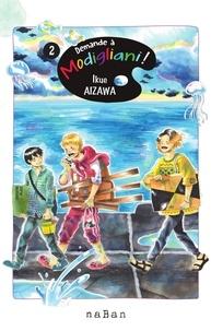AIZAWA Ikue - Demande à Modigliani ! - Tome 2.