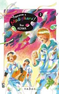 AIZAWA Ikue - Demande à Modigliani ! - Tome 3.