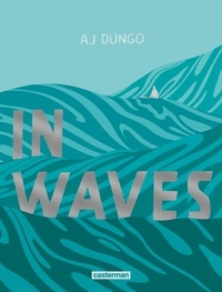 AJ Dungo - In Waves.