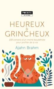 Ajahn Brahm - Heureux et grincheux - 108 conseils d'un moine bouddhiste pour profiter de la vie.